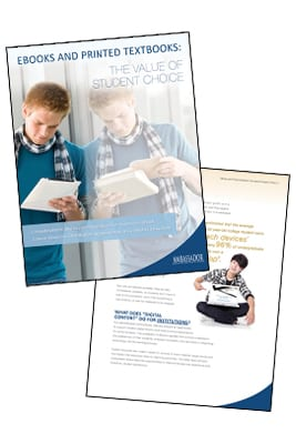 White Paper: eBooks and Printed Textbooks: The Value of Student Choice